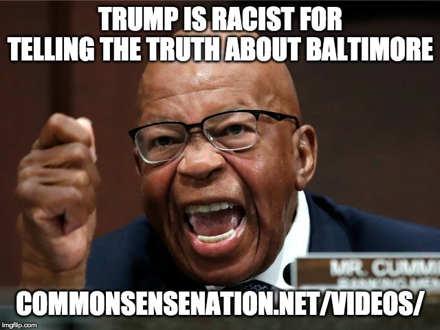 Ask Elijah Cummings Where The $16 Billion Trump Admin  Gave To Baltimore Went?