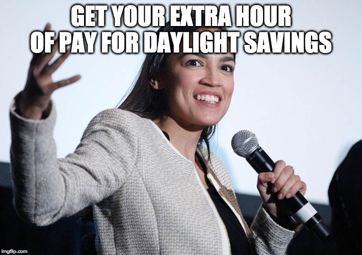 AOC Says Make Sure You Get Paid For Extra Daylight Savings Hour
