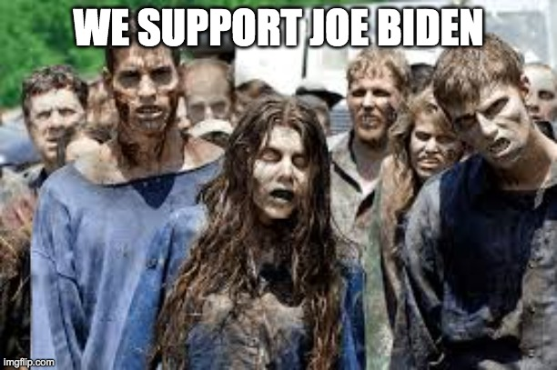 Liberals And Their Supporters Will Be Like A Zombie Apocalypse When Joe Biden Loses