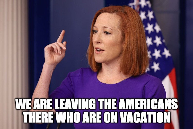 Jen Psaki Is Upset That A Reporter Said American's Are Stranded In Afghan