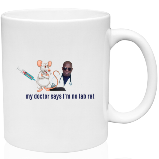 "Coffee Mugs ""I'm No Lab Rat"""